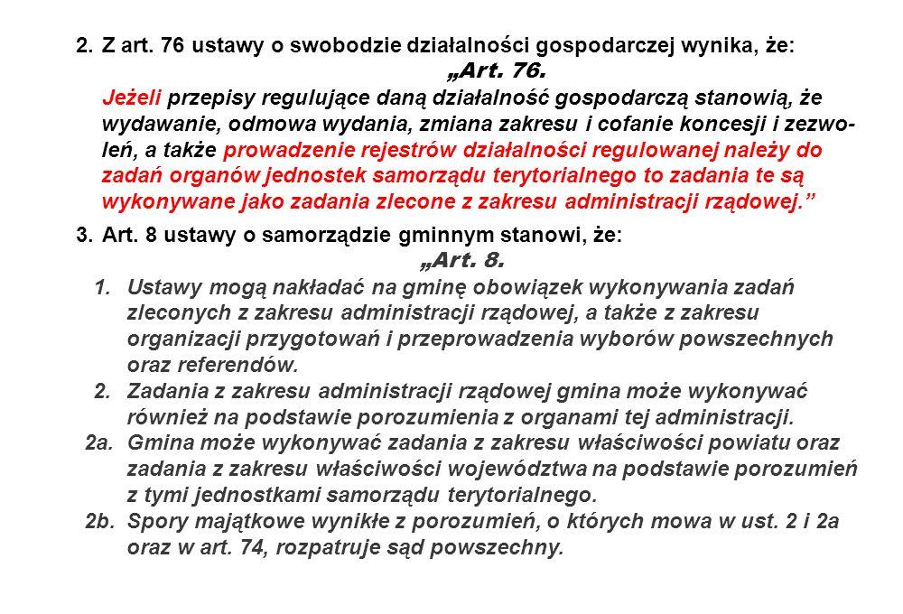 2.Z art. 76 ustawy o swobodzie działalności gospodarczej wynika, że: Art. 76. Jeżeli przepisy regulujące daną działalność gospodarczą stanowią, że wyd