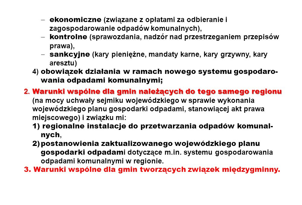 ekonomiczne (związane z opłatami za odbieranie i zagospodarowanie odpadów komunalnych), kontrolne (sprawozdania, nadzór nad przestrzeganiem przepisów
