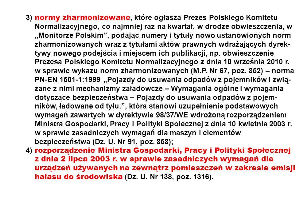 3) normy zharmonizowane, które ogłasza Prezes Polskiego Komitetu Normalizacyjnego, co najmniej raz na kwartał, w drodze obwieszczenia, w Monitorze Pol