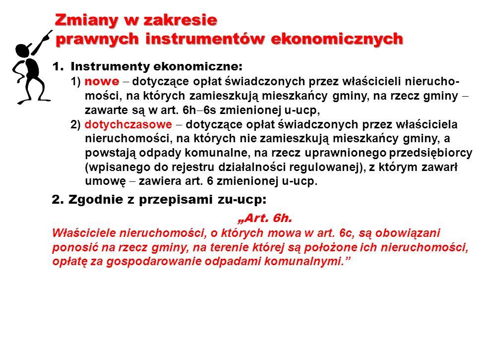 Zmiany w zakresie prawnych instrumentów ekonomicznych 1.Instrumenty ekonomiczne: 1) nowe dotyczące opłat świadczonych przez właścicieli nierucho- mośc