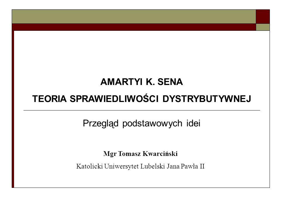 AMARTYI K.SENA TEORIA SPRAWIEDLIWOŚCI DYSTRYBUTYWNEJ 1.