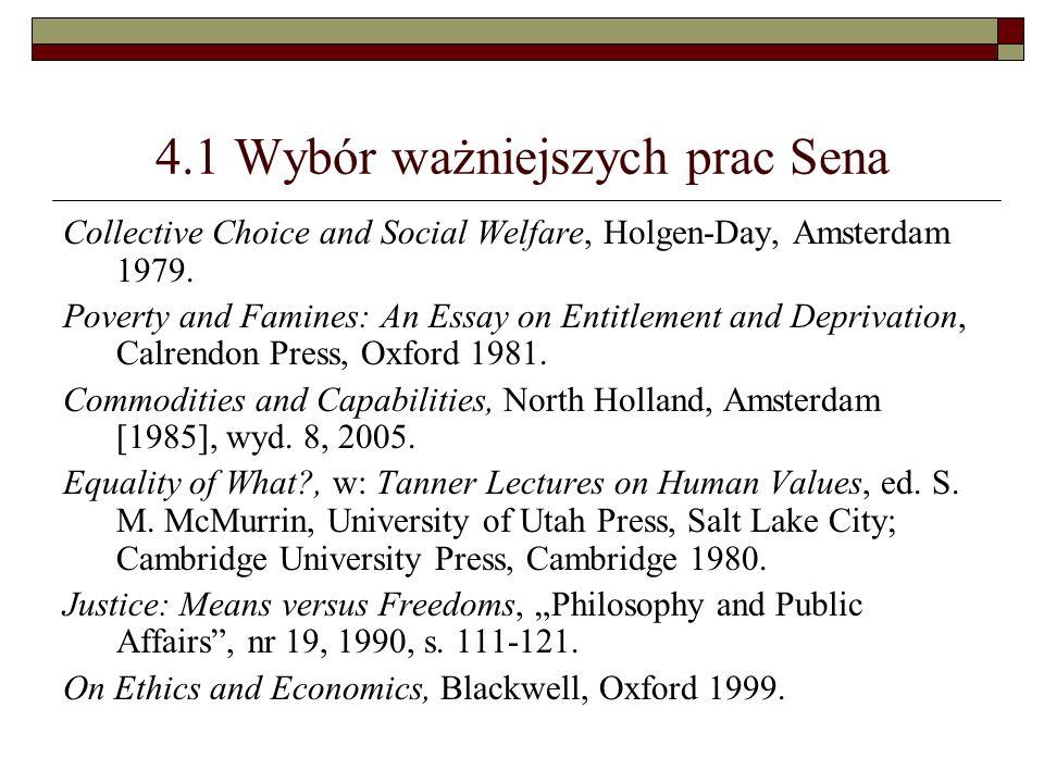 4.1 Wybór ważniejszych prac Sena Collective Choice and Social Welfare, Holgen-Day, Amsterdam 1979. Poverty and Famines: An Essay on Entitlement and De