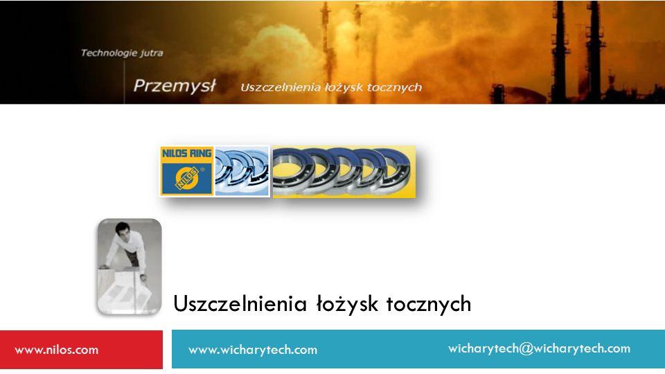 Uszczelnienia łożysk tocznych www.nilos.comwww.wicharytech.com wicharytech@wicharytech.com