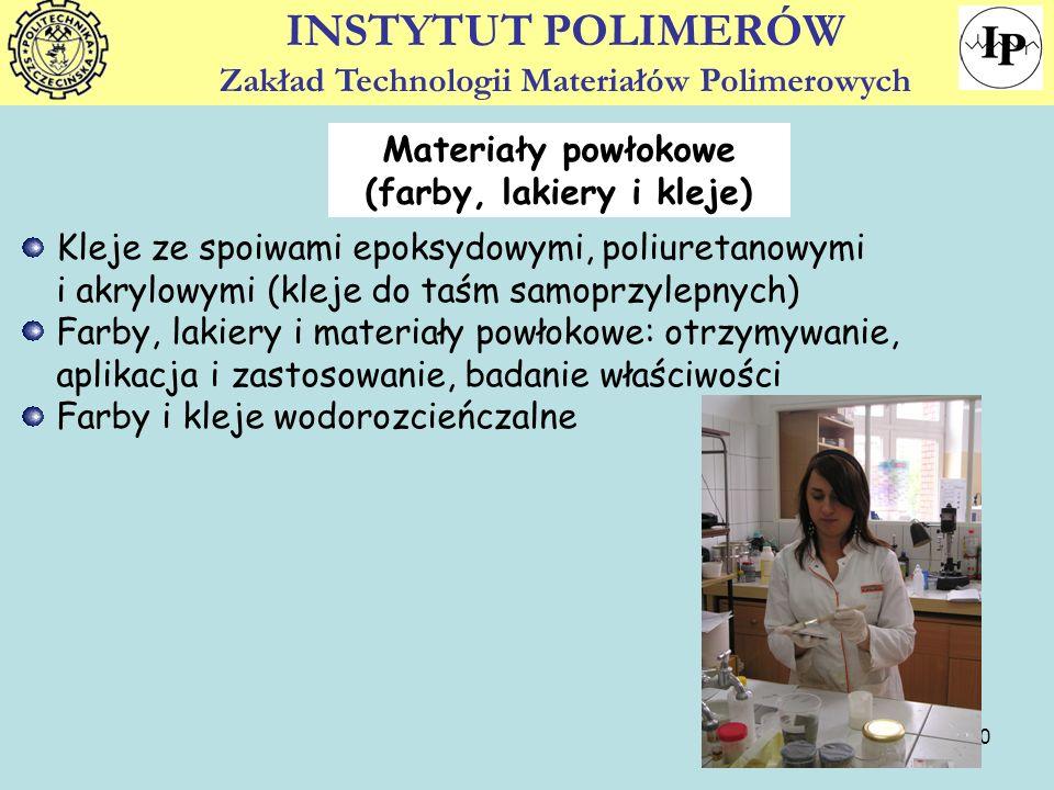 10 Materiały powłokowe (farby, lakiery i kleje) Kleje ze spoiwami epoksydowymi, poliuretanowymi i akrylowymi (kleje do taśm samoprzylepnych) Farby, la