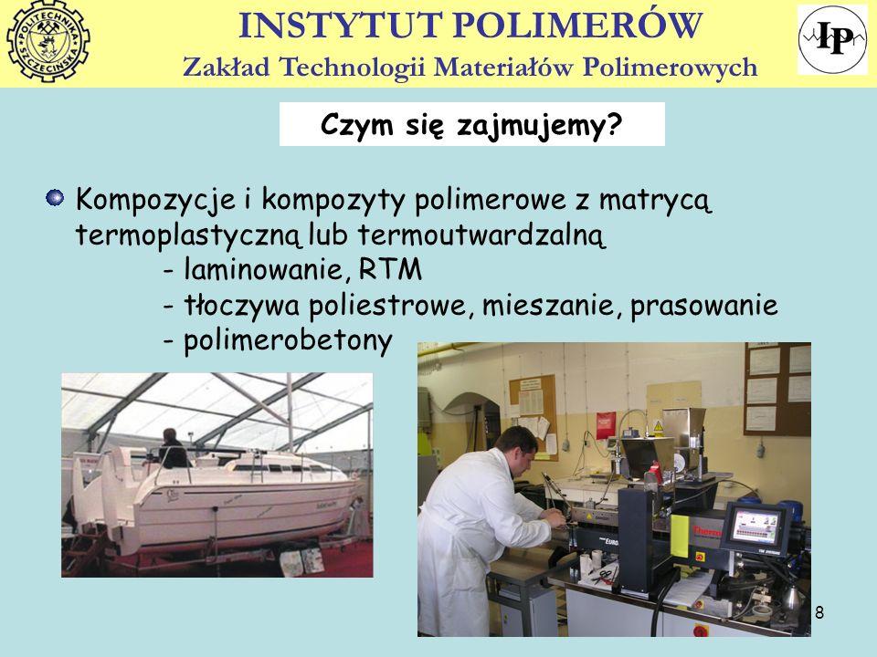 9 INSTYTUT POLIMERÓW Zakład Technologii Materiałów Polimerowych Tworzywa sztuczne wzmocnione włóknami szklanymi, węglowymi, aramidowymi i naturalnymi z napełniaczami (krzemionka, talk, kaolin, wodzian glinu) nanokompozyty polimerowe (preparacja powierzchni, bentonit/montmorillonit)