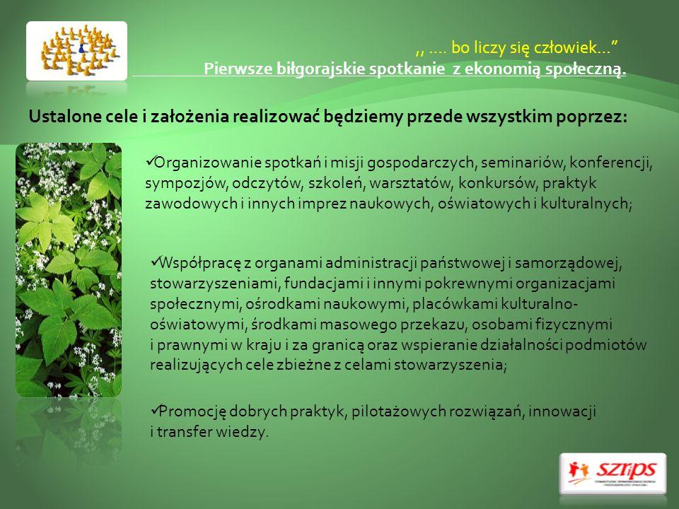 ,, …. bo liczy się człowiek… Pierwsze biłgorajskie spotkanie z ekonomią społeczną. Organizowanie spotkań i misji gospodarczych, seminariów, konferencj