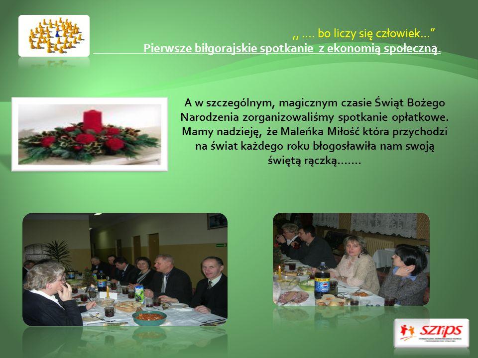 ,, …. bo liczy się człowiek… Pierwsze biłgorajskie spotkanie z ekonomią społeczną. A w szczególnym, magicznym czasie Świąt Bożego Narodzenia zorganizo