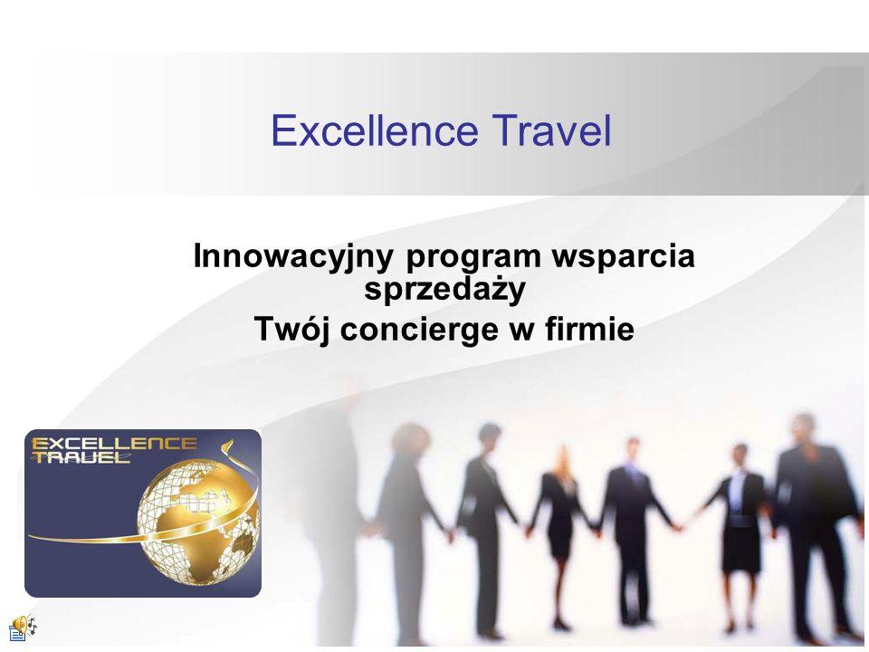 Excellence Travel Innowacyjny program wsparcia sprzedaży Twój concierge w firmie