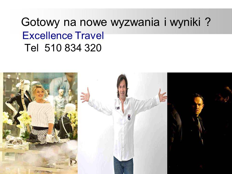 Gotowy na nowe wyzwania i wyniki ? Excellence Travel Tel 510 834 320