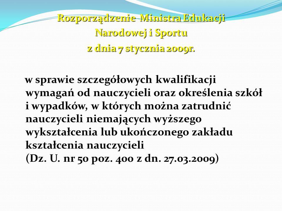 Rozporządzenie Ministra Edukacji Narodowej i Sportu z dnia 7 stycznia 2009r. w sprawie szczegółowych kwalifikacji wymagań od nauczycieli oraz określen