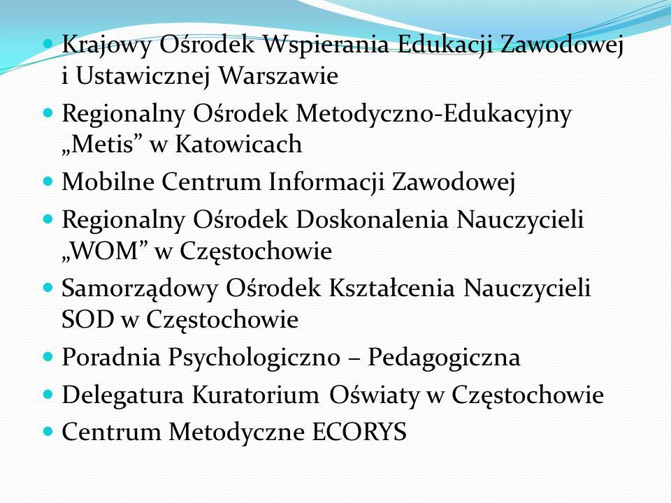 Krajowy Ośrodek Wspierania Edukacji Zawodowej i Ustawicznej Warszawie Regionalny Ośrodek Metodyczno-Edukacyjny Metis w Katowicach Mobilne Centrum Info