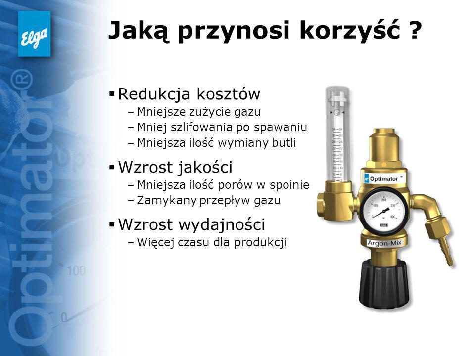 Jaką przynosi korzyść ? Redukcja kosztów –Mniejsze zużycie gazu –Mniej szlifowania po spawaniu –Mniejsza ilość wymiany butli Wzrost jakości –Mniejsza