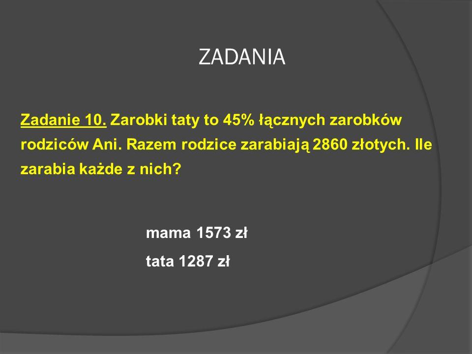 Zadanie 9. Pani Kowalska wpłaciła na rok do banku 1600 złotych. Oprocentowanie wynosi 4% rocznie. O ile zwiększy się po roku stan konta pani Kowalskie