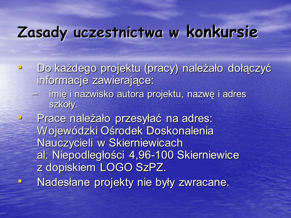 Zasady uczestnictwa w konkursie Do każdego projektu (pracy) należało dołączyć informacje zawierające: Do każdego projektu (pracy) należało dołączyć in
