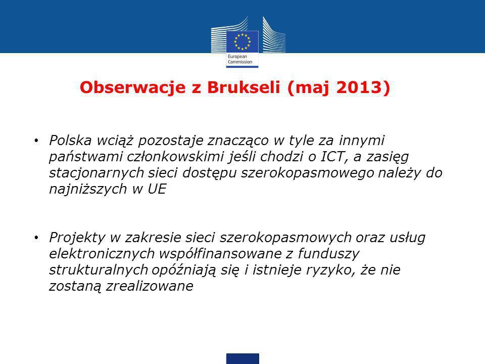 Obserwacje z Brukseli (maj 2013) Polska wciąż pozostaje znacząco w tyle za innymi państwami członkowskimi jeśli chodzi o ICT, a zasięg stacjonarnych s