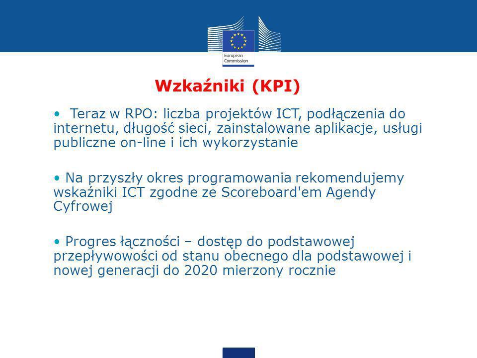 Wzkaźniki (KPI) Teraz w RPO: liczba projektów ICT, podłączenia do internetu, długość sieci, zainstalowane aplikacje, usługi publiczne on-line i ich wy