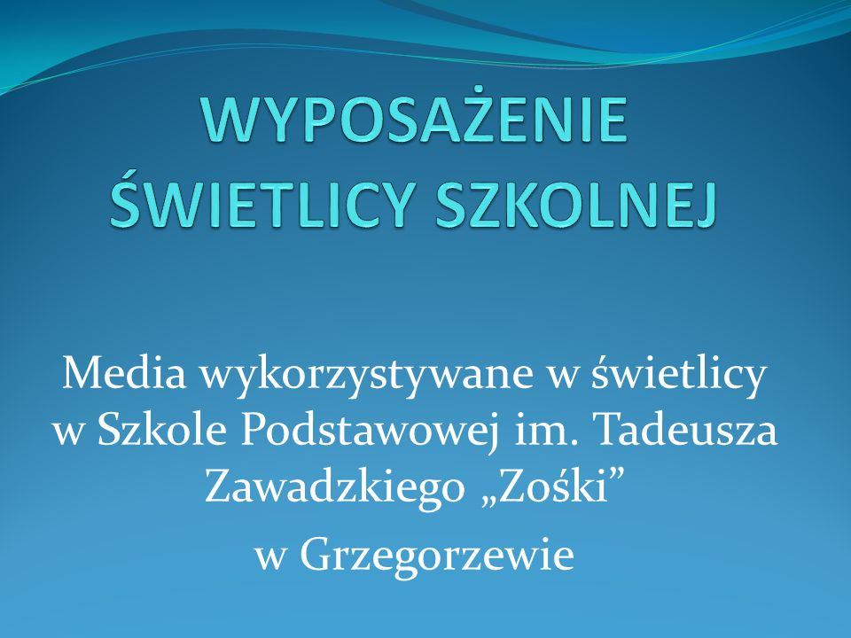 Media wykorzystywane w świetlicy w Szkole Podstawowej im. Tadeusza Zawadzkiego Zośki w Grzegorzewie