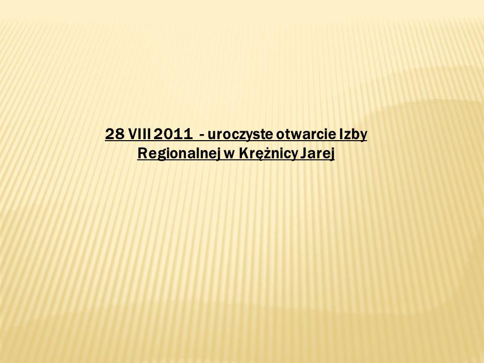 28 VIII 2011 - uroczyste otwarcie Izby Regionalnej w Krężnicy Jarej