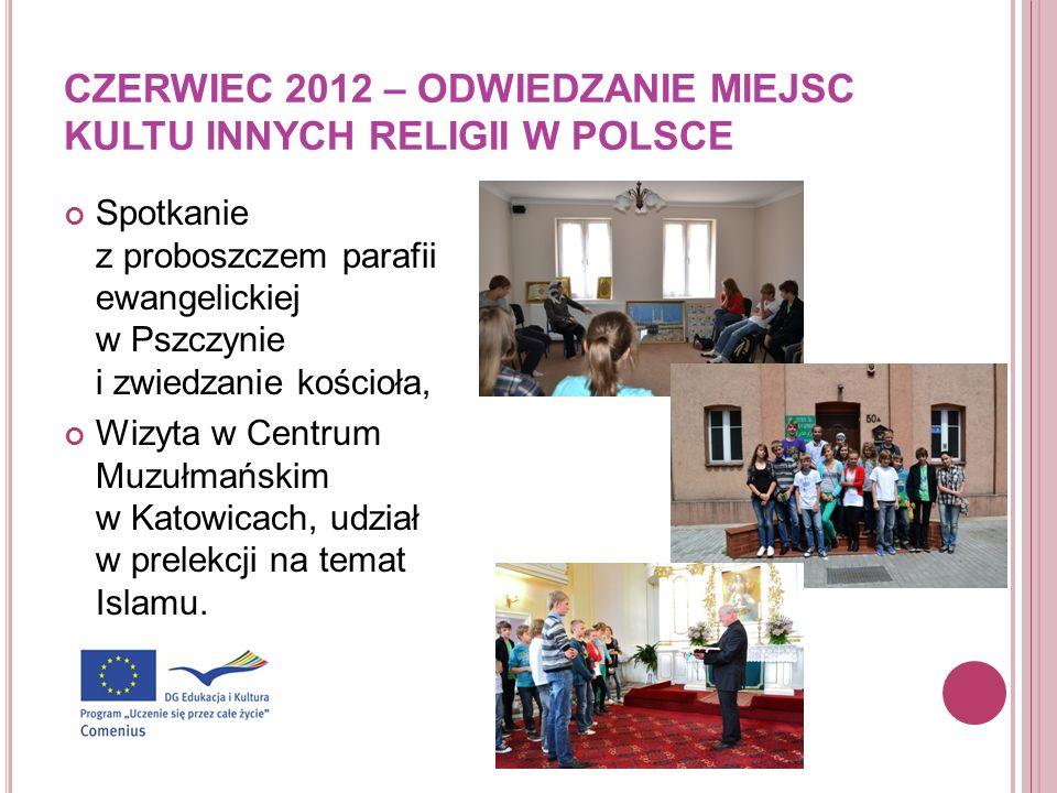 CZERWIEC 2012 – ODWIEDZANIE MIEJSC KULTU INNYCH RELIGII W POLSCE Spotkanie z proboszczem parafii ewangelickiej w Pszczynie i zwiedzanie kościoła, Wizy