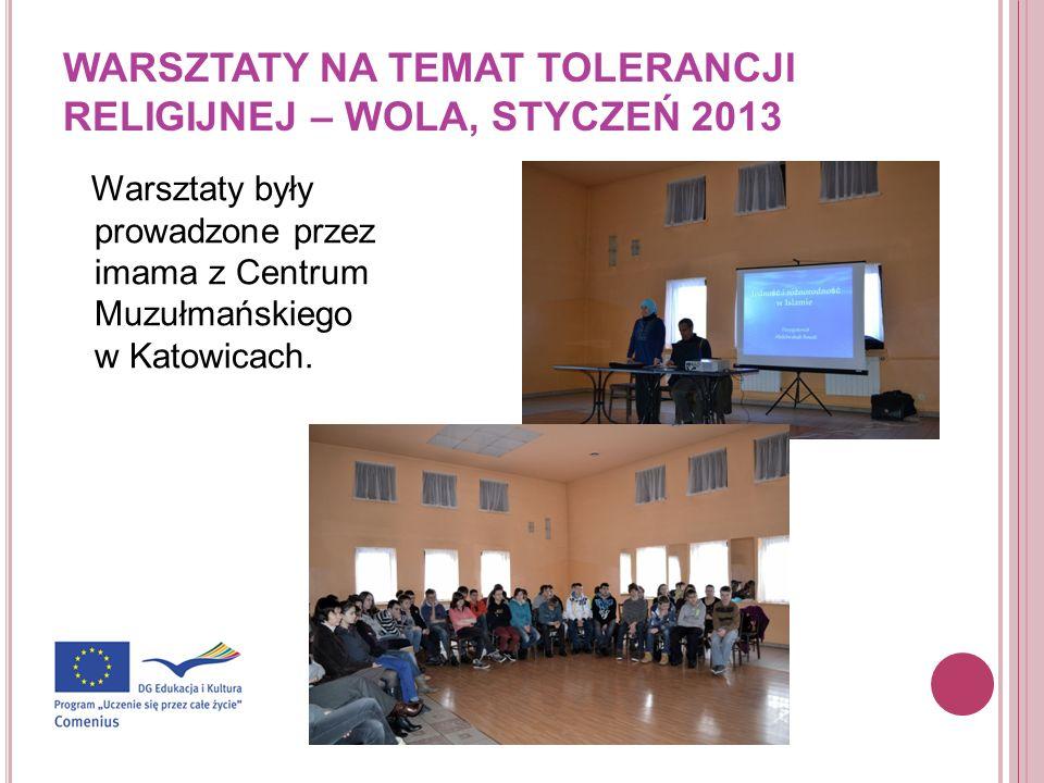 WARSZTATY NA TEMAT TOLERANCJI RELIGIJNEJ – WOLA, STYCZEŃ 2013 Warsztaty były prowadzone przez imama z Centrum Muzułmańskiego w Katowicach.