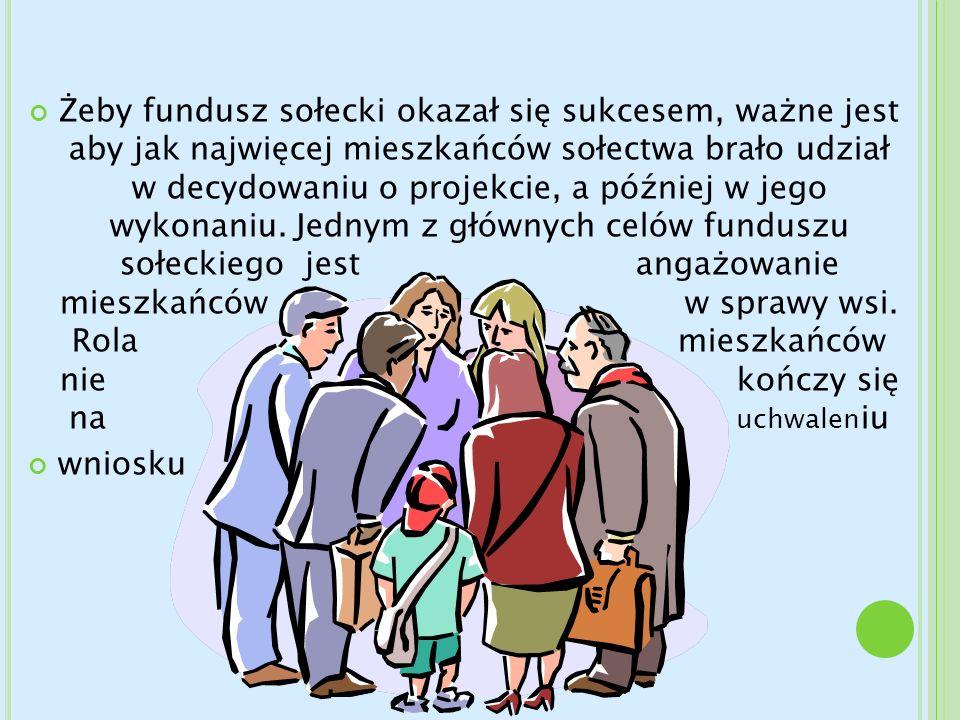 Żeby fundusz sołecki okazał się sukcesem, ważne jest aby jak najwięcej mieszkańców sołectwa brało udział w decydowaniu o projekcie, a później w jego w