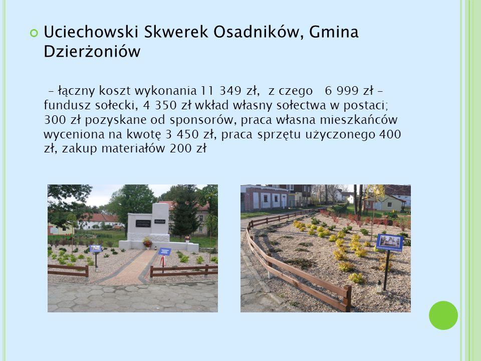 Uciechowski Skwerek Osadników, Gmina Dzierżoniów – łączny koszt wykonania 11 349 zł, z czego 6 999 zł – fundusz sołecki, 4 350 zł wkład własny sołectw