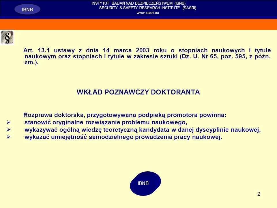 2 Art. 13.1 ustawy z dnia 14 marca 2003 roku o stopniach naukowych i tytule naukowym oraz stopniach i tytule w zakresie sztuki (Dz. U. Nr 65, poz. 595