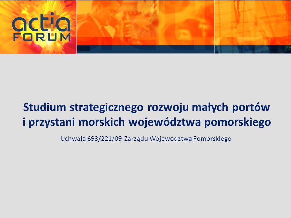 Studium strategicznego rozwoju małych portów i przystani morskich województwa pomorskiego Uchwała 693/221/09 Zarządu Województwa Pomorskiego