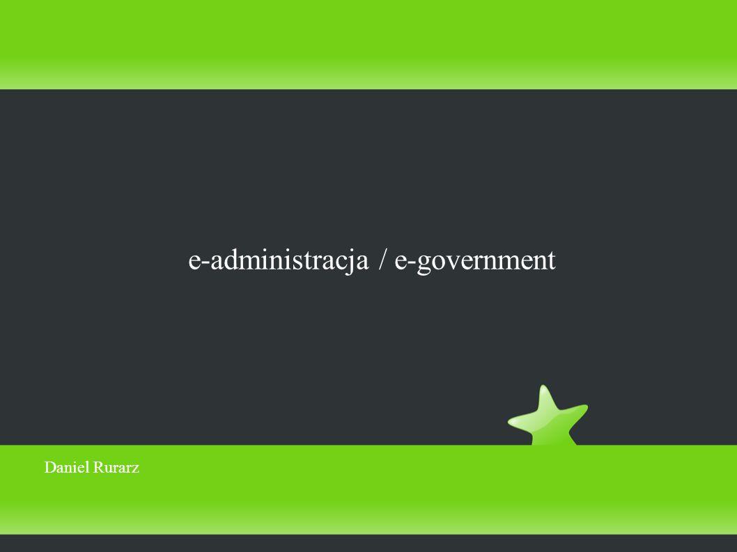 e-administracja / e-government Daniel Rurarz