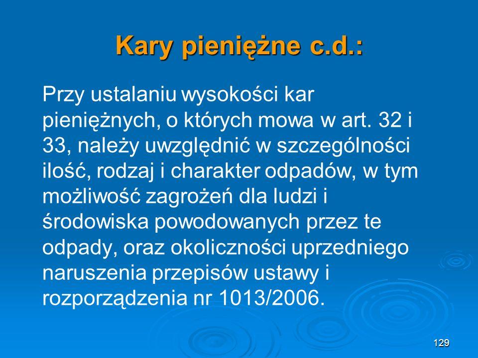 Kary pieniężne c.d.: Przy ustalaniu wysokości kar pieniężnych, o których mowa w art.