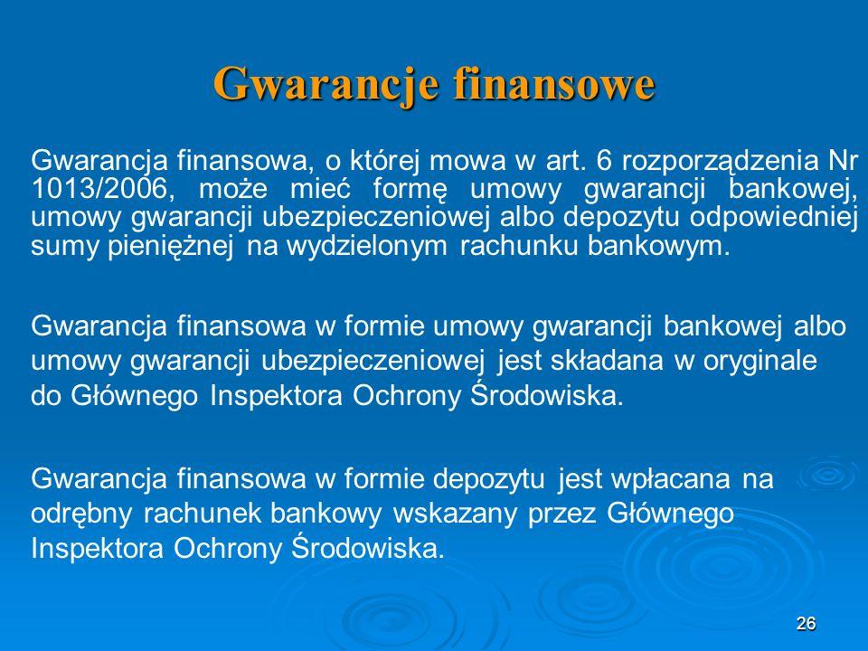 Gwarancje finansowe Gwarancja finansowa, o której mowa w art.