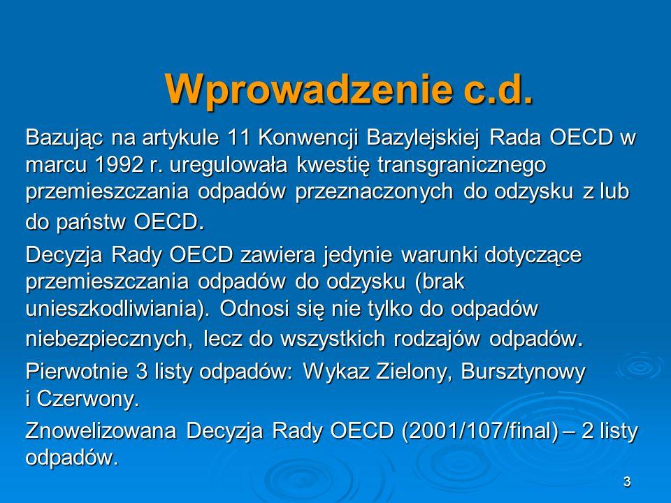 Wprowadzenie c.d.Bazując na artykule 11 Konwencji Bazylejskiej Rada OECD w marcu 1992 r.