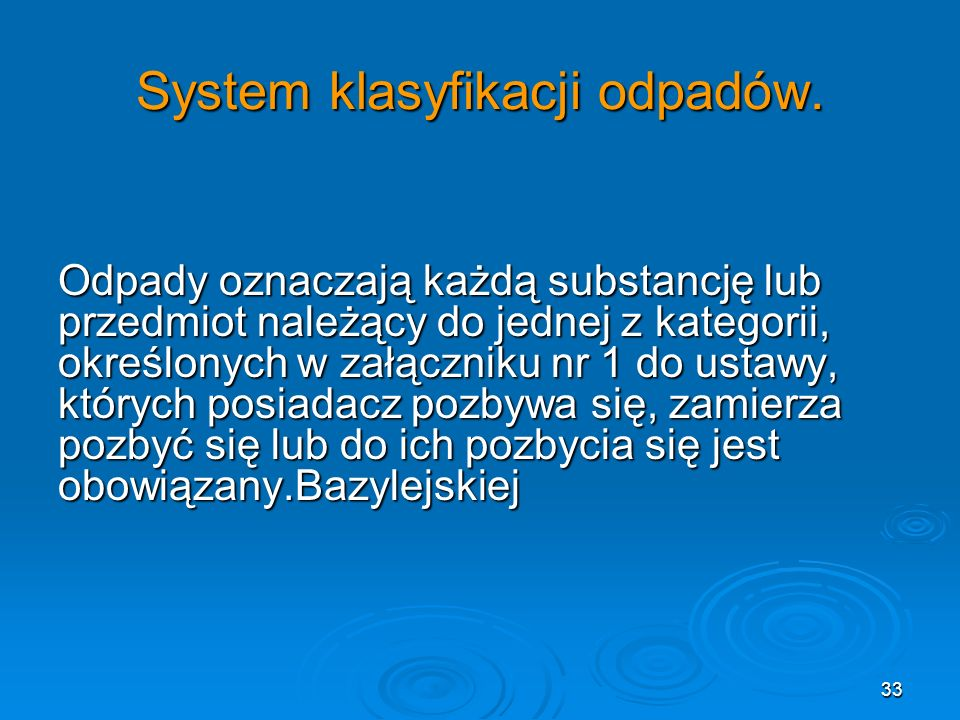 33 System klasyfikacji odpadów.