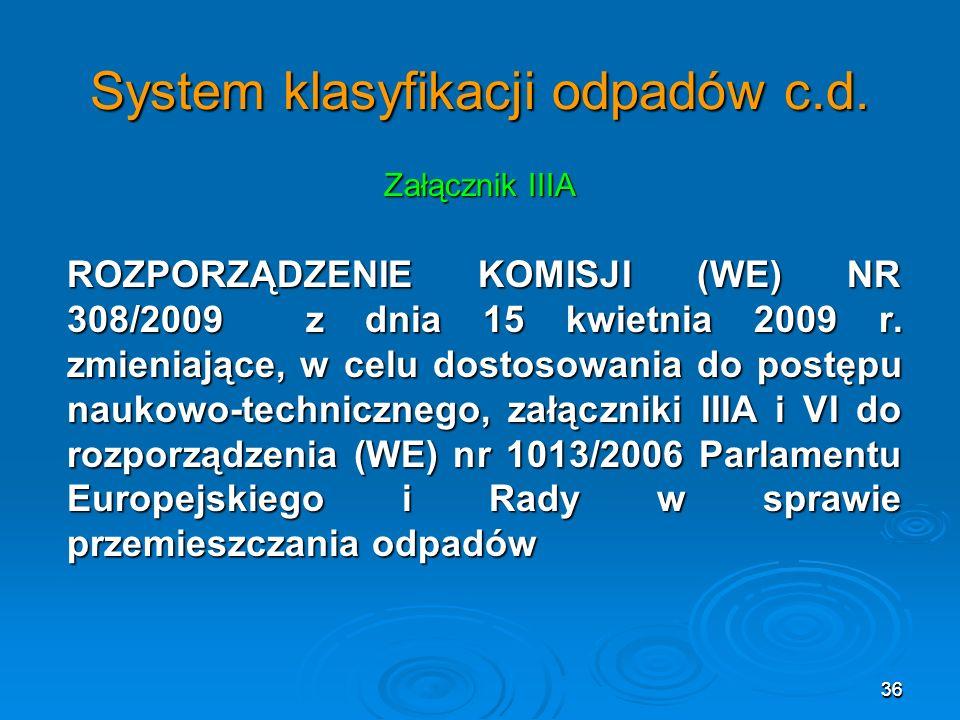 36 System klasyfikacji odpadów c.d.