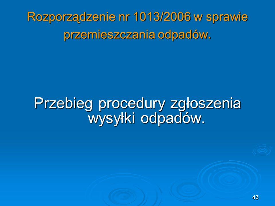 43 Rozporządzenie nr 1013/2006 w sprawie przemieszczania odpadów.