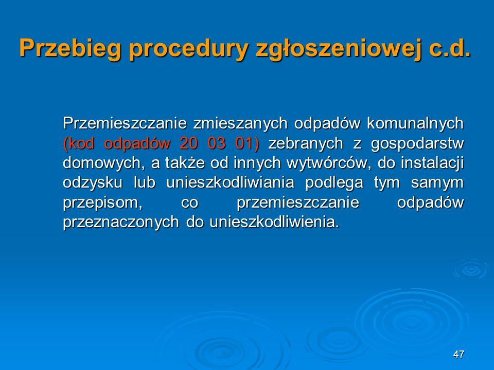 47 Przebieg procedury zgłoszeniowej c.d.