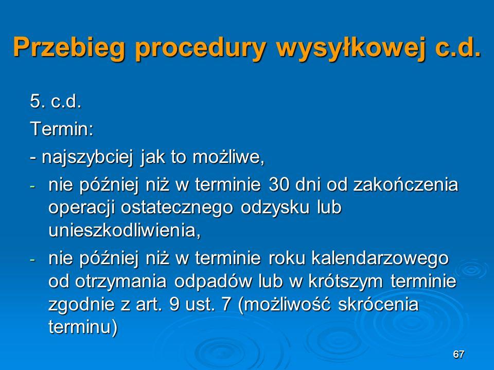 67 Przebieg procedury wysyłkowej c.d.5. c.d.