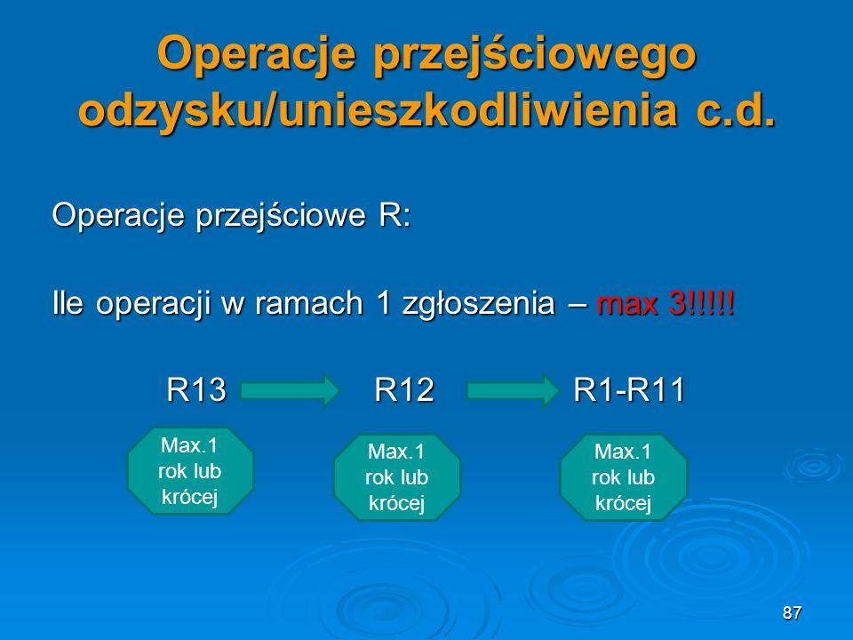 87 Operacje przejściowego odzysku/unieszkodliwienia c.d.
