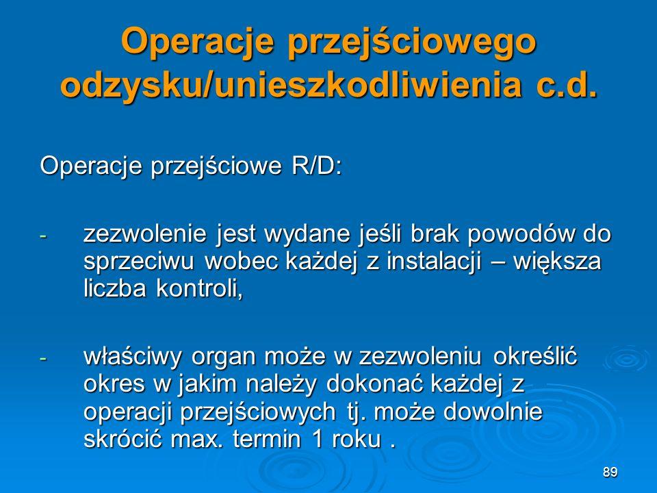 89 Operacje przejściowego odzysku/unieszkodliwienia c.d.