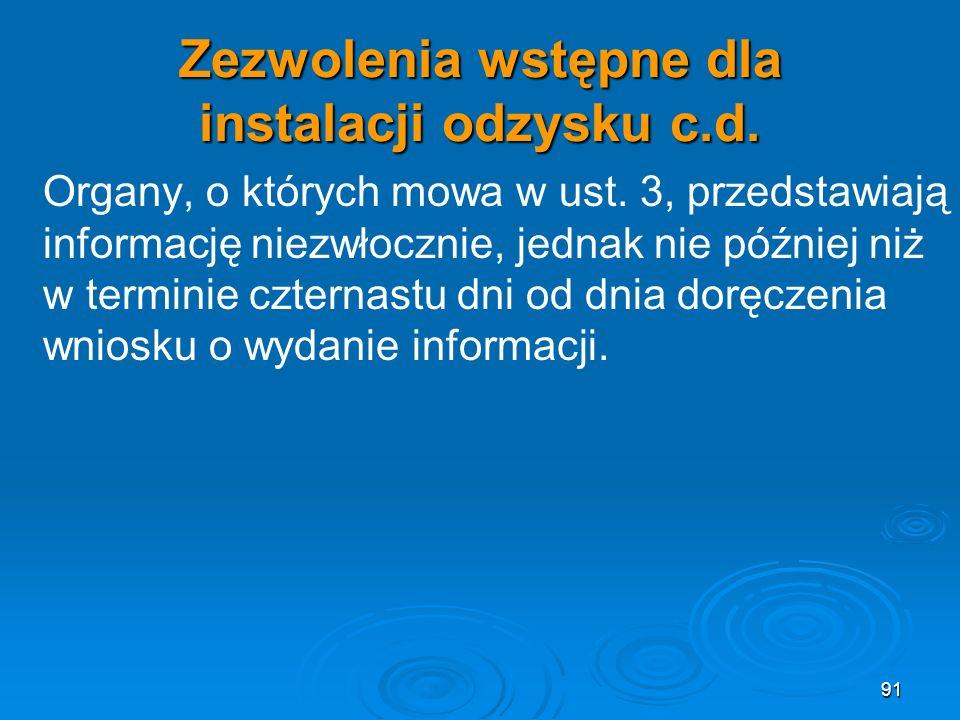 Zezwolenia wstępne dla instalacji odzysku c.d.Organy, o których mowa w ust.