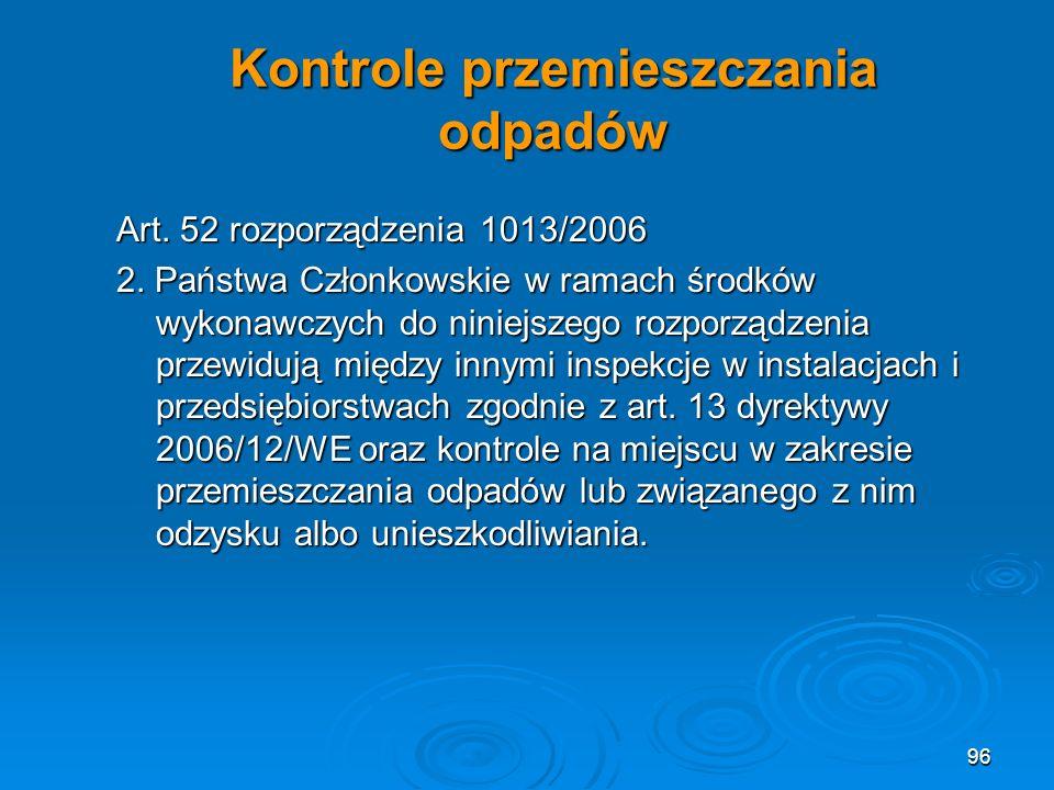Kontrole przemieszczania odpadów Art.52 rozporządzenia 1013/2006 2.
