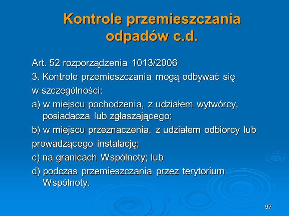 Kontrole przemieszczania odpadów c.d.Art. 52 rozporządzenia 1013/2006 3.