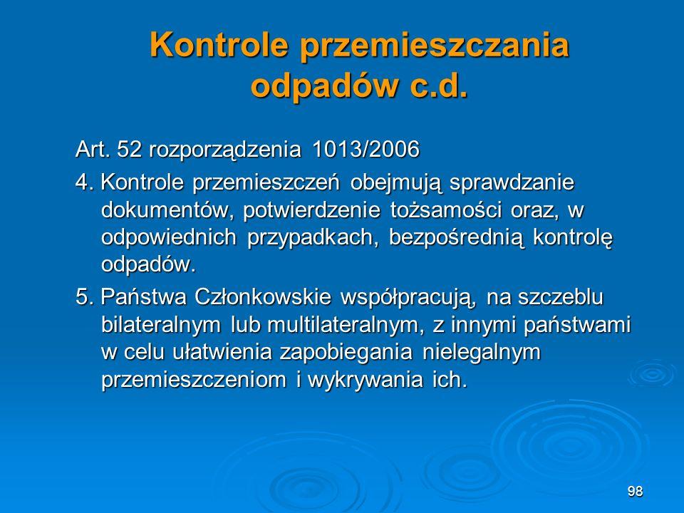 Kontrole przemieszczania odpadów c.d.Art. 52 rozporządzenia 1013/2006 4.