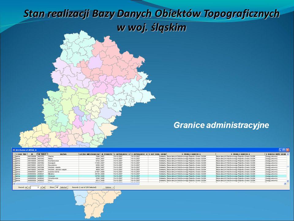 Stan realizacji Bazy Danych Obiektów Topograficznych w woj. śląskim Granice administracyjne
