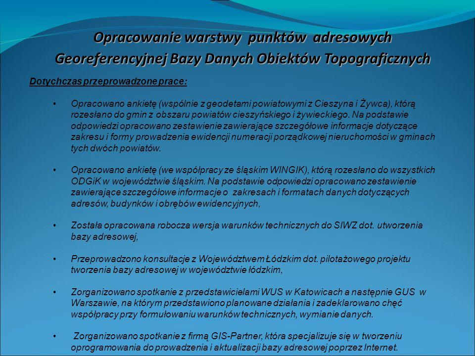 Dotychczas przeprowadzone prace: Opracowano ankietę (wspólnie z geodetami powiatowymi z Cieszyna i Żywca), którą rozesłano do gmin z obszaru powiatów cieszyńskiego i żywieckiego.