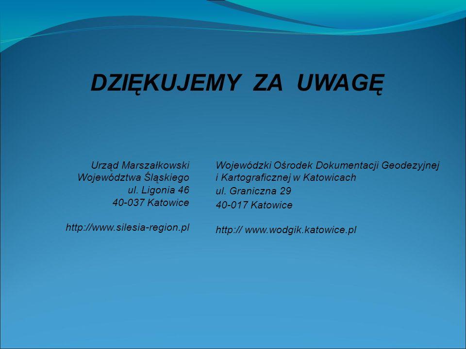 DZIĘKUJEMY ZA UWAGĘ Urząd Marszałkowski Województwa Śląskiego ul.