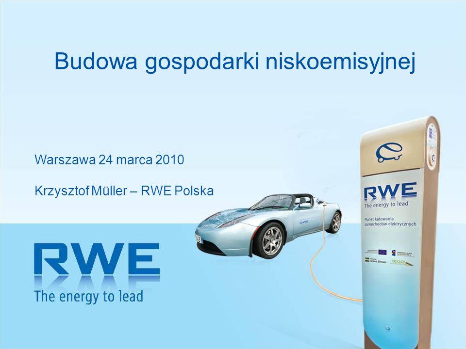 11 Budowa gospodarki niskoemisyjnej Warszawa 24 marca 2010 Krzysztof Müller – RWE Polska