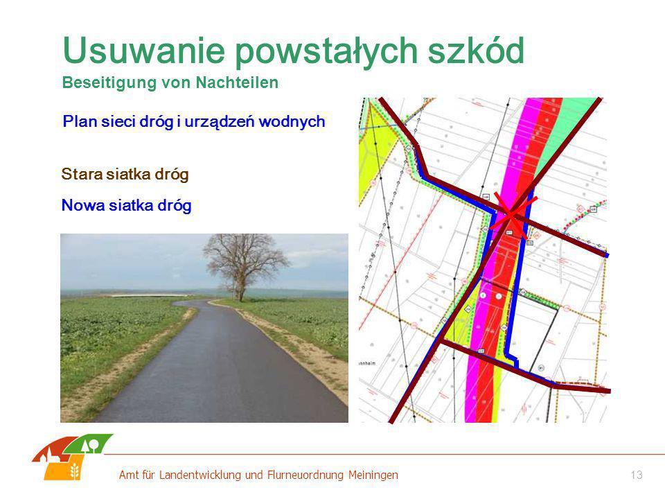 13 Amt für Landentwicklung und Flurneuordnung Meiningen Usuwanie powstałych szkód Beseitigung von Nachteilen Plan sieci dróg i urządzeń wodnych Stara