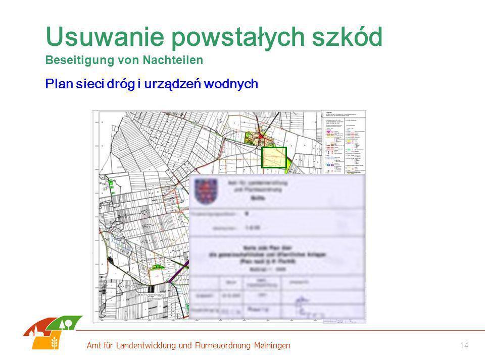 14 Amt für Landentwicklung und Flurneuordnung Meiningen Usuwanie powstałych szkód Beseitigung von Nachteilen Plan sieci dróg i urządzeń wodnych