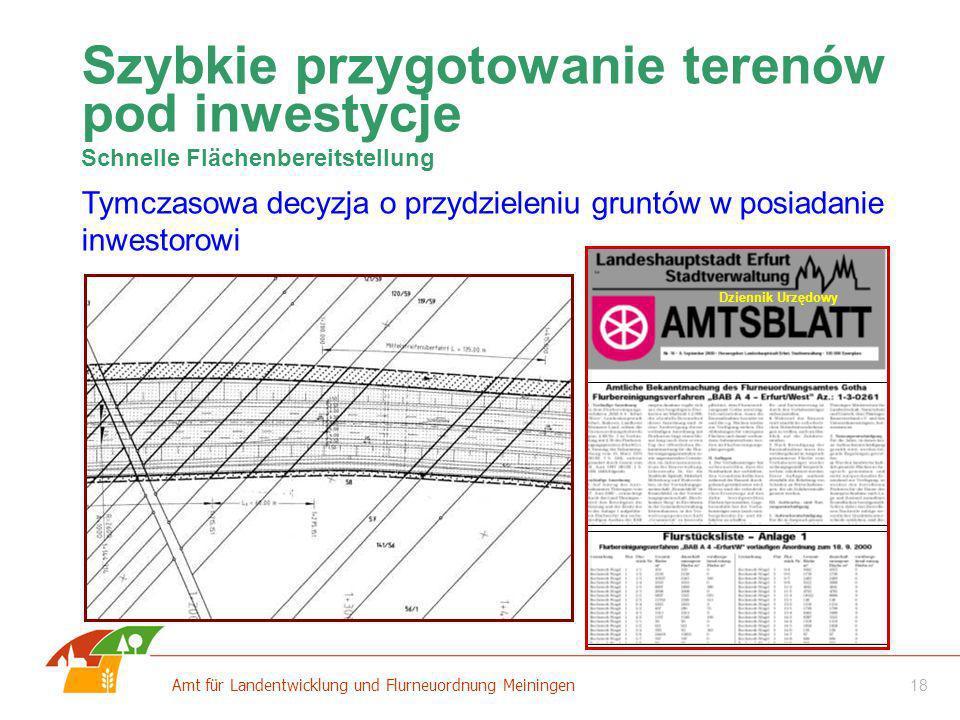 18 Amt für Landentwicklung und Flurneuordnung Meiningen Szybkie przygotowanie terenów pod inwestycje Schnelle Flächenbereitstellung Tymczasowa decyzja